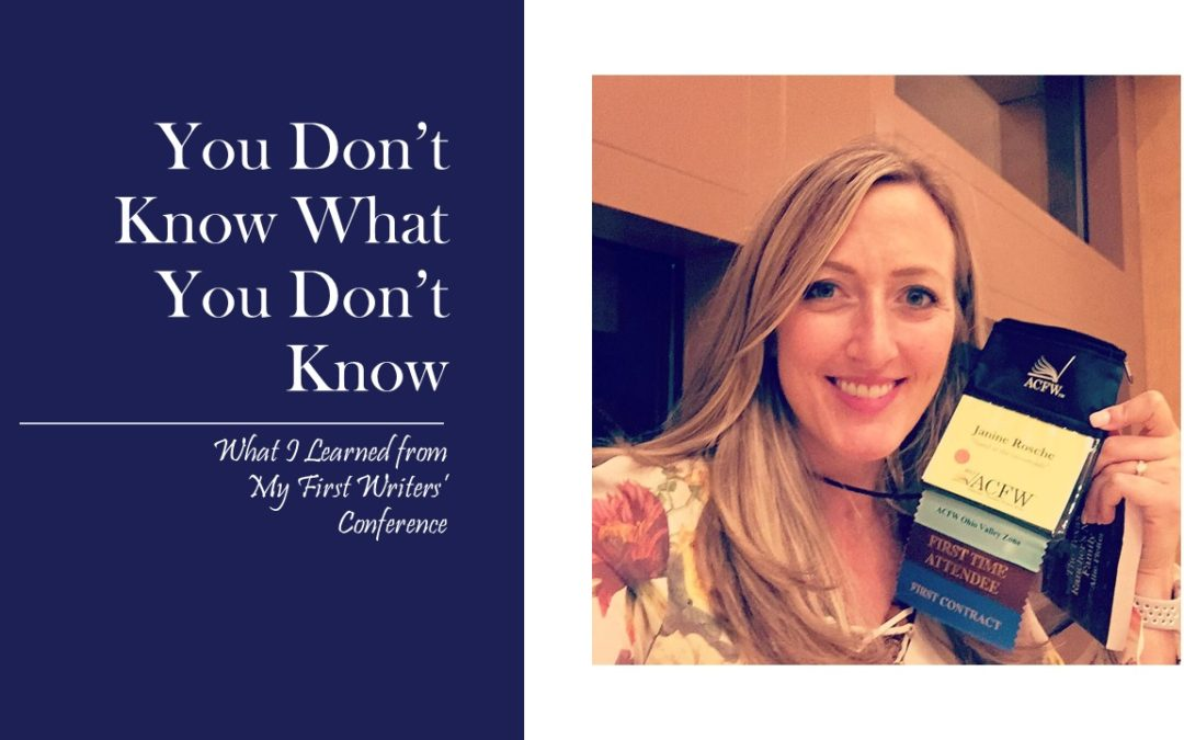 You Don't Know What You Don't Know: What I Learned from My First Writers' Conference